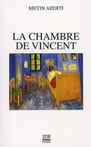 Couverture du livre « La chambre de Vincent » de Metin Arditi aux éditions Zoe