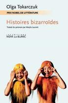 Couverture du livre « Histoires bizarroïdes » de Olga Tokarczuk aux éditions Noir Sur Blanc