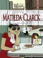 Couverture du livre « Matilda Clarck » de Artur Laperla aux éditions Paquet
