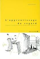 Couverture du livre « L'apprentissage du regard ; leçons d'architecture » de Brigitte Donnadieu aux éditions La Villette
