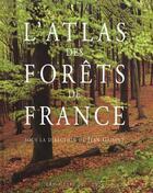 Couverture du livre « L Atlas Des Forets De France » de Gadant J aux éditions De Monza Jean-pierre
