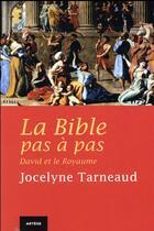 Couverture du livre « La Bible pas à pas ; David et le Royaume » de Jocelyne Tarneaud aux éditions Artege