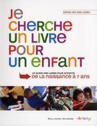 Couverture du livre « Je cherche un livre pour un enfant » de Sophie Van Der Linden aux éditions Gallimard-jeunesse