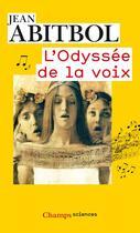 Couverture du livre « L'odyssée de la voix » de Abitbol Jean aux éditions Flammarion