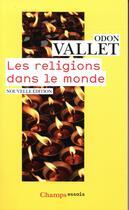 Couverture du livre « Les religions dans le monde » de Odon Vallet aux éditions Flammarion
