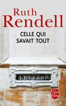 Couverture du livre « Celle qui savait tout » de Ruth Rendell aux éditions Lgf