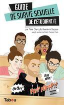 Couverture du livre « Guide de survie sexuelle de l'étudiant/e » de Guenievre Suryous et Flore Cherry aux éditions Tabou