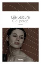 Couverture du livre « Ciel percé » de Lea Lescure aux éditions Kero