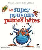 Couverture du livre « Les super pouvoirs des petites bêtes » de Francois Lasserre aux éditions Delachaux & Niestle