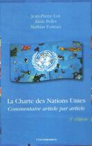 Couverture du livre « La charte des nations unies ; commentaire article par article (3e édition) » de Alain Pellet et Mathias Forteau et Jean-Pierre Cot aux éditions Economica