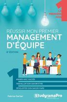 Couverture du livre « Réussir mon premier management d'équipe (8e édition) » de Fabrice Carlier aux éditions Studyrama