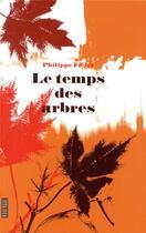 Couverture du livre « Le temps des arbres » de Philippe Fievet aux éditions Rouergue