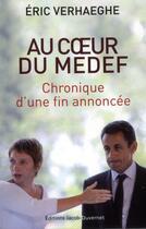Couverture du livre « Au coeur du Medef » de Eric Verhaeghe aux éditions Jacob-duvernet