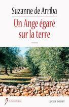 Couverture du livre « Un ange égaré sur la terre » de Suzanne De Arriba aux éditions Lucien Souny