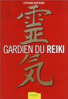 Couverture du livre « Gardien du Reiki » de Stephane Bertrand aux éditions Ambre