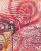 Couverture du livre « World receivers: georgiana houghton - hilma af klint - emma kunz » de Althaus Karin aux éditions Hirmer