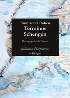 Couverture du livre « Terminus schengen » de Emmanuel Ruben aux éditions Le Realgar