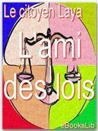 Couverture du livre « L'ami des lois » de Jean-Louis Laya aux éditions Ebookslib