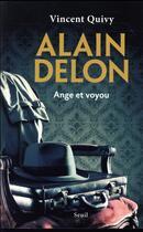 Couverture du livre « Alain Delon ; ange et voyou » de Vincent Quivy aux éditions Seuil