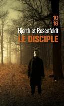 Couverture du livre « Le disciple » de Michael Hjorth et Hans Rosenfeldt aux éditions 10/18