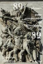 Couverture du livre « 89 phrases pour comprendre la Révolution de 89 » de Jean-Marc Schiappa aux éditions Atlande Editions