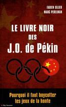 Couverture du livre « Le livre noir des JO de pekin » de Marc Perelman et Fabien Ollier aux éditions City