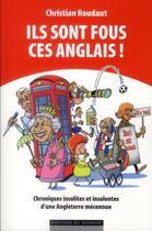 Couverture du livre « Ils sont fous ces anglais ! » de Christian Roudaut aux éditions Editions Du Moment