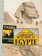 Couverture du livre « Fabuleuses decouvertes en Egypte ; les archéologues et les journaux racontent » de Laurence Michel aux éditions Elytis