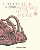 Couverture du livre « Dur silence de la neige » de Christian Leourier aux éditions Les Moutons électriques