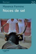 Couverture du livre « Noces de sel » de Maxence Fermine aux éditions Feryane
