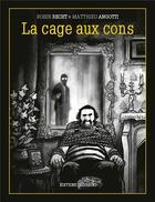 Couverture du livre « La cage aux cons » de Matthieu Angotti et Robin Recht aux éditions Delcourt