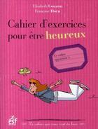 Couverture du livre « Cahier d'exercices pour être heureux » de Couzon/Dorn aux éditions Esf Prisma