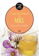 Couverture du livre « Les qualités naturelles du miel » de Laurent Olivier aux éditions De Vecchi