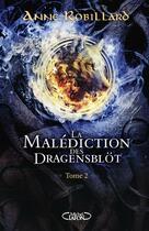 Couverture du livre « La malédiction des Dragensblöt T.2 » de Anne Robillard aux éditions Michel Lafon