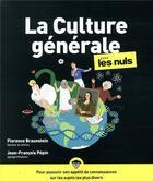 Couverture du livre « Culture générale pour les nuls (3e édition) » de Florence Braunstein et Jean-Francois Pepin et Thanh Hung Ho aux éditions First