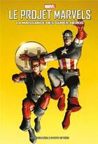 Couverture du livre « Le projet Marvels ; la naissance des super-héros » de Ed Brubaker et Steve Epting aux éditions Panini