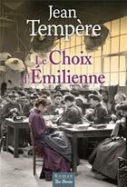 Couverture du livre « Le choix d'Emilienne » de Jean Tempere aux éditions De Boree
