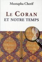 Couverture du livre « Le Coran et notre temps » de Mustapha Cherif aux éditions Albouraq