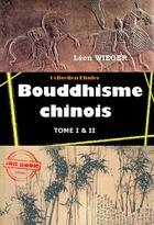 Couverture du livre « Bouddhisme chinois » de Leon Wieger aux éditions Ink Book