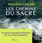 Couverture du livre « Les chemins du sacré » de Frederic Lenoir aux éditions L'observatoire