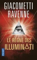 Couverture du livre « Le règne des Illuminati » de Eric Giacometti et Jacques Ravenne aux éditions Pocket