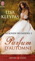 Couverture du livre « La ronde des saisons t.2 ; parfum d'automne » de Lisa Kleypas aux éditions J'ai Lu
