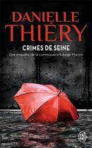 Couverture du livre « Crimes de Seine ; une enquête de la commissaire Edwige Marion » de Danielle Thiery aux éditions J'ai Lu