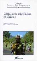 Couverture du livre « Visages de la souveraineté en Océanie » de Marie Salaun et Natacha Gagne aux éditions L'harmattan