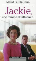 Couverture du livre « Jackie, une femme d'influence » de Maud Guillaumin aux éditions Le Poche Du Moment