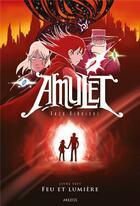 Couverture du livre « Amulet T.7 ; feu et lumière » de Kazu Kibuishi aux éditions Akileos