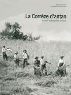 Couverture du livre « La Corrèze d'antan, à travers la carte postale ancienne » de Laurent Derne aux éditions Herve Chopin