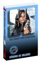 Couverture du livre « SAS T.63 ; des armes pour Karthoum » de Gerard De Villiers aux éditions Gerard De Villiers