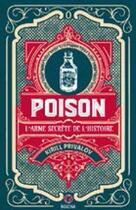Couverture du livre « Poison ; l'arme secrète de l'histoire » de Kirill Privalov aux éditions Macha Publishing