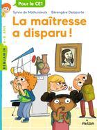 Couverture du livre « La maîtresse T.7 ; la maîtresse a disparu ! » de Sylvie De Mathuisieulx et Berangere Delaporte aux éditions Milan